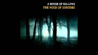 A House of Gallows - A Hymn For Her (Final Mix)