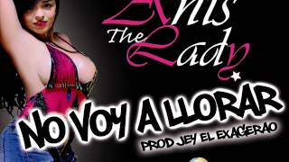 Anis The Lady - NO VOY A LLORAR Prod Jey El Exagerao MBN RECORDS