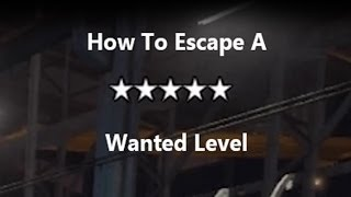 GTA 5 Online Get Away From A 5 Star Wanted Level Tutorial (GTA V Online)