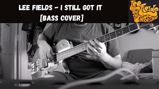 Lee Fields - I Still Got It [Bass Cover]