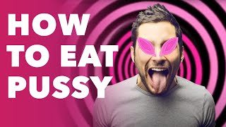 How to Eat Pussy: Cunnilingus for Connoisseurs width=