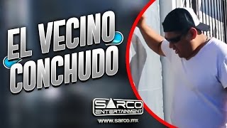 #Comedia #Mexicana #Comedia #VideoDeRisa El Vecino CONCHUDO   Sarco Entertainment