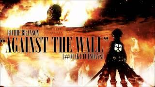 "@richiebranson Attack On Titan Rap - ""Against The Wall"" #OtakuTuesdays"
