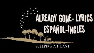 Sleeping at last -Already Gone | Lyrics -Ingles/Español