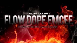 FlowDopeEmcee - Ex Battalion