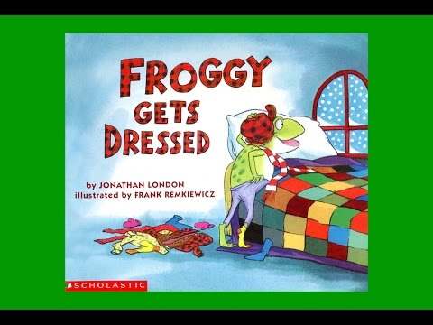 FROGGY GETS DRESSED by Jonathan London.  Grandma Annii's Storytime - YouTube