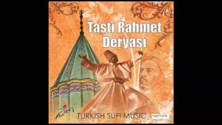 TAŞTI RAHMET DEYASI YAZIK BENİM BUNCA GEÇEN ÖMRÜME ENSTRUMANTAL (Sufi Music)