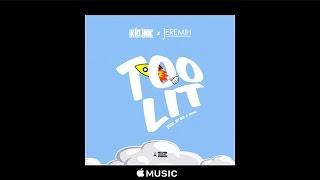 Kid Ink - Too Lit ft. Jeremih