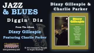 Dizzy Gillespie & Charlie Parker - Diggin' Diz