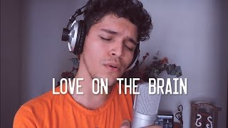Rihanna - Love On The Brain (Gabriel Renné Cover)