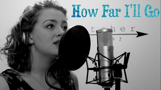 How Far I'll Go | Cover | Carrie Hope Fletcher