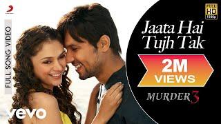 Jaata Hai Tujh Tak - Murder 3 | Randeep Hooda | Aditi Rao width=
