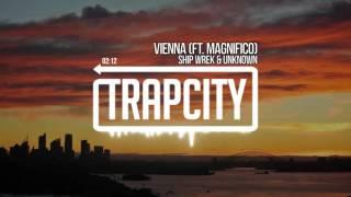 Ship Wrek & unknown - Vienna (ft. Magnifico)