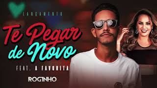 MC ROGINHO E BANDA A FAVORITA - TE PEGAR DE NOVO - BATIDÃO ROMÂNTICO - ÁUDIO OFICIAL 2018