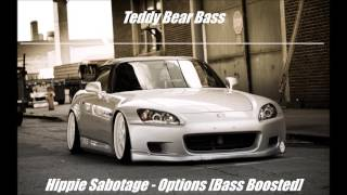 Hippie Sabotage -  Options [Bass Boosted]