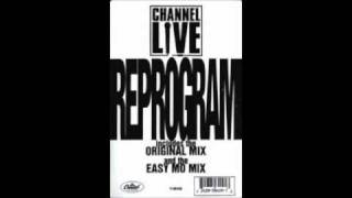 Channel Live - Reprogram (Easy Mo Bee Remix)