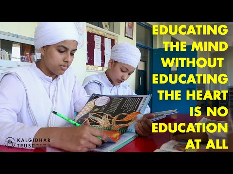 """Educating the mind without educating the heart is no education at all"""" - Akal Academy, Dakra Sahib"""