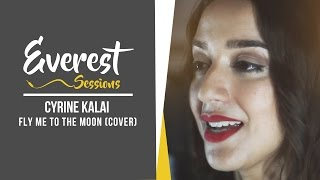 Cyrine Kalai - Fly me to the moon [Everest Sessions]