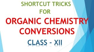 SHORTCUT TRICKS FOR ORGANIC CHEMISTRY CONVERSIONS WITH THE HELP OF LOCATIONS | CLASS XII width=