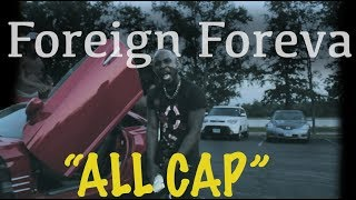 Foreign Foreva - All Cap (Official Musik Video)