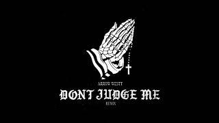 Arrow Westt - Don't Judge Me (Remix) (Audio)