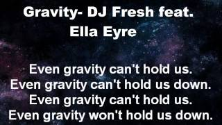 Gravity- DJ Fresh feat. Ella Eyre (Lyrics Video)