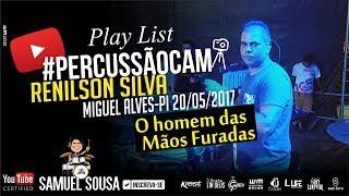 O Homem das Mãos Furadas #PercussãoCam - Renilson Silva - Miguel Alves-PI 20/05/17