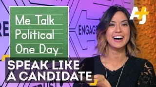 2016 Election: How To Speak Like A Presidential Candidate