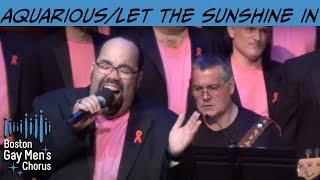 Aquarius/Let the Sunshine In - Boston Gay Men's Chorus