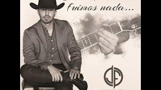 Cuando Fuimos Nada (LETRA) - Joss Favela