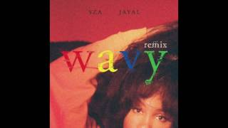 SZA feat JAYAL. - Wavy Remix