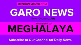 (Garo) 23 February 2019 Meghalaya News (Current Affairs) AIR
