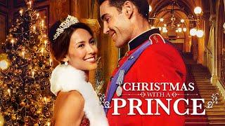 Christmas With A Prince (2018)   Full Movie   Kaitlyn Leeb   Nick Hounslow   Josh Dean