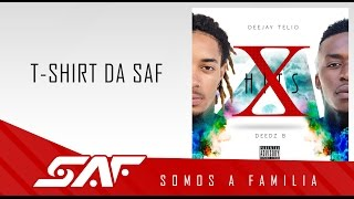 Deejay Telio & Deedz B - T Shirt da SAF (Video Oficial)