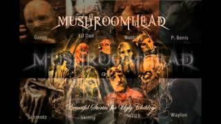 MushRoomHead - worlds collide