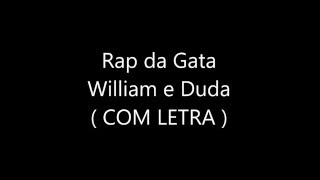 William e Duda - rap da gata (com letra !)