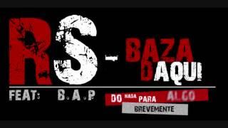 RS - Baza Daqui (Feat. B.A.P)