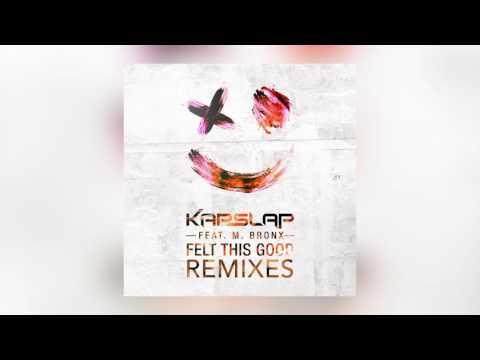 Kap Slap - Felt This Good feat. M. Bronx (ALVY Remix)