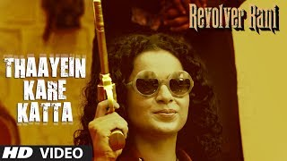 Download Thaayein Kare Katta song from Revolver Rani Movie