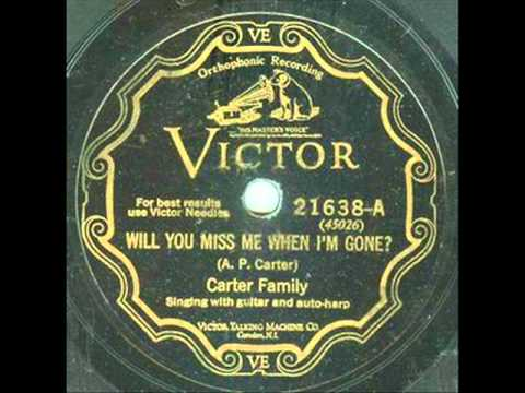 the-carter-family-will-you-miss-me-when-im-gone-victor-21638-a-1929-pilotoftheairwaves1