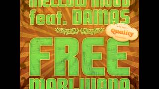 Mellow Mood feat. Damas - Free Marijuana