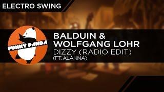 ElectroSWING || Balduin & Wolfgang Lohr feat. Alanna - Dizzy (Radio Edit)