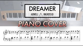 Dreamer - Axwell /\ Ingrosso | Piano Cover (with Sheet Music)