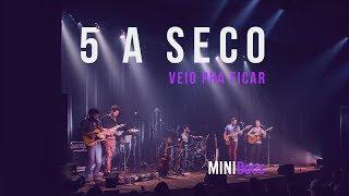 5 a Seco - Veio Pra Ficar (MINIDocs® • Ao Vivo em São Paulo)