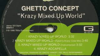 Ghetto Concept - Krazy Mixed Up World (Instrumental With Chorus)
