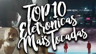 TOP 10 Musicas Eletrônicas Mais Tocadas - Fevereiro 2017