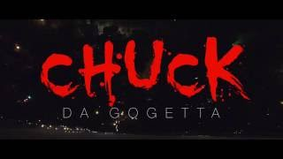 Chuck (Da GoGetta) - Up Shxt (Official Video)