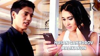 Husan Qahhorov - Malikaxon | Хусан Каххоров - Маликахон