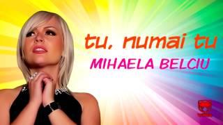 Mihaela Belciu - Tu, numai tu