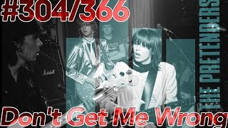 366 MÚSICAS 2a TEMP. - #304, DON'T GET ME WRONG, THE PRETENDERS